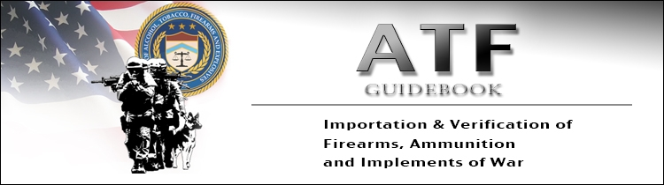 Image of ATF Importation & Verification of Firearms, Ammunition and Implements of War Guidebook