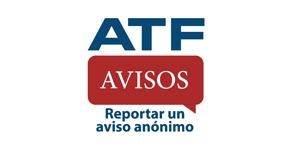 ATF Avisos - Reportar un aviso anónimo