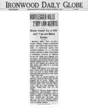 Image of newspaper article in Ironwood Daily Globe, with headline: Bootlegger Kills 2 Dry Law Agents
