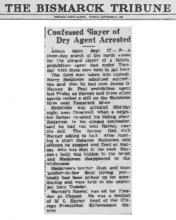 Image of newspaper article from The Bismarck Tribune, with headline: Confessed Slayer of Dry Agent Arrested