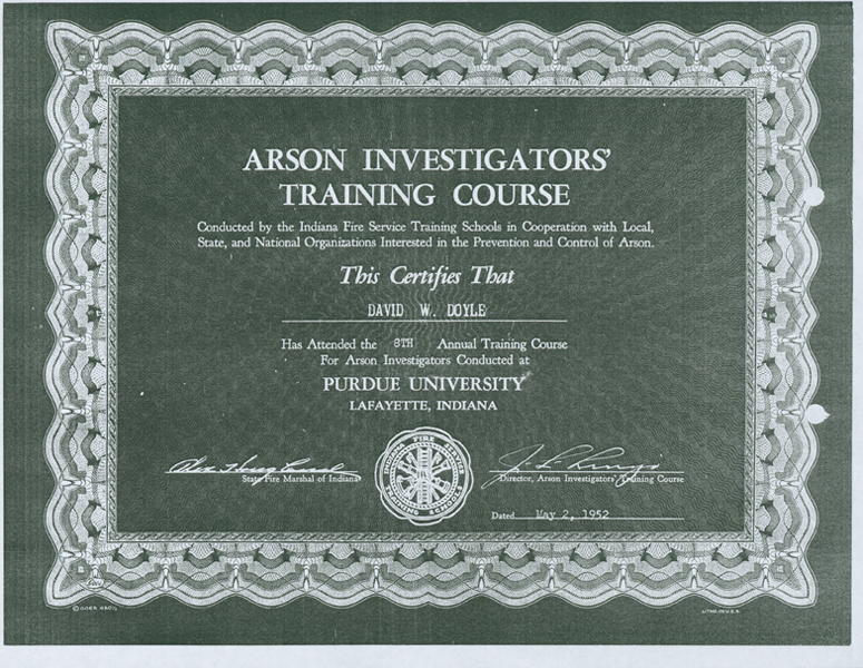The 8th annual arson investigators training course certificate completed by David Doyle. The course was conducted at Purdue University in Lafayette, Indiana.
